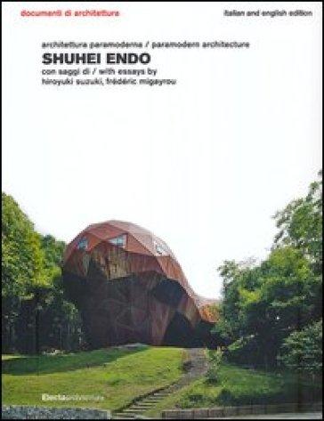 Shuhei Endo. Architettura paramoderna. Ediz. italiana e inglese - A. Bergamin | Thecosgala.com