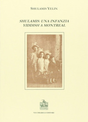 Shulamis: una infanzia yddish a Montreal - Yelin Shulamis |