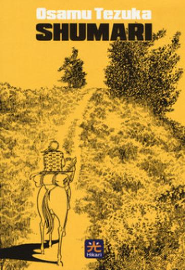 Shumari. Ediz. integrale - Osamu Tezuka | Thecosgala.com