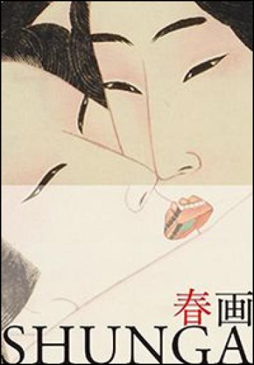 Shunga. Ediz. italiana e giapponese - Kazuya Takaoka |