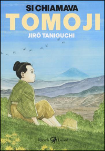 Si chiamava Tomoji - Jiro Taniguchi |