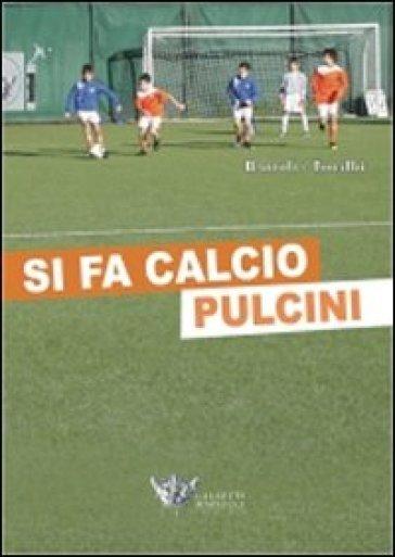 Si fa calcio pulcini. Con CD-ROM - Fabio Bartoli   Ericsfund.org