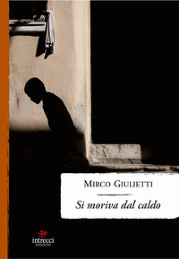 Si moriva dal caldo - Mirco Giulietti  