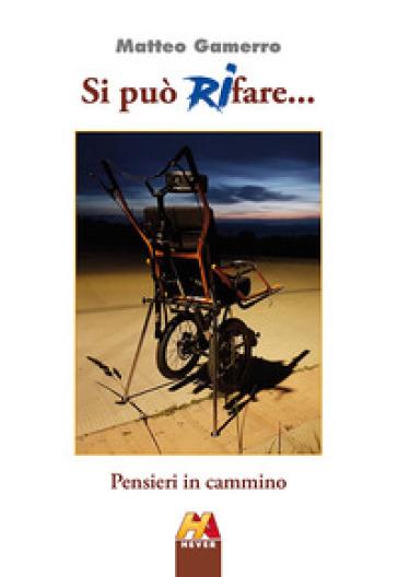 Si può (ri)fare... Pensieri in cammino - Matteo Gamerro | Kritjur.org