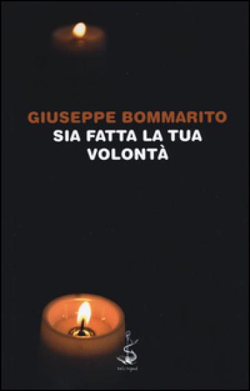 Sia fatta la tua volontà - Giuseppe Bommarito |