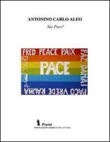 Sia pace! - Antonio C. Aleo |