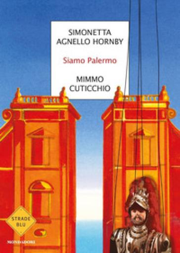 Siamo Palermo - Simonetta Agnello Hornby | Thecosgala.com