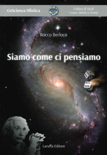 Siamo come ci pensiamo - Rocco Berloco   Rochesterscifianimecon.com