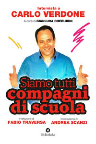 Siamo tutti compagni di scuola. Intervista a Carlo Verdone - G. Cherubini |