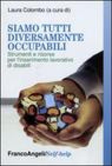 Siamo tutti diversamente occupabili. Strumenti e risorse per l'inserimento lavorativo di disabili - L. Colombo | Ericsfund.org
