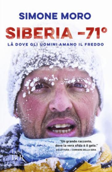 Siberia -71°. Là dove gli uomini amano il freddo - Simone Moro  