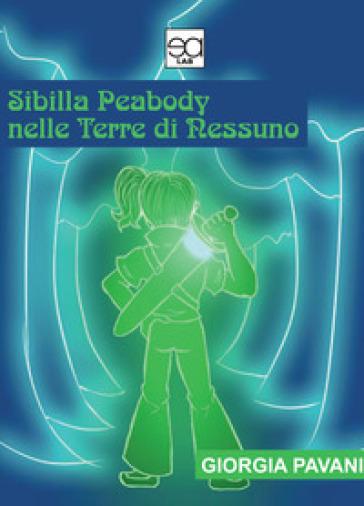 Sibilla Peabody nelle terre di nessuno - Giorgia Pavani | Ericsfund.org