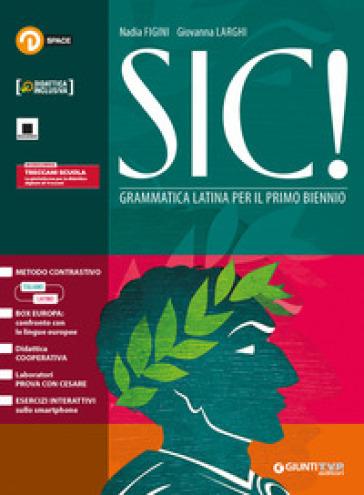 Sic!. Grammatica latina. Per il primo biennio delle Scuole superiori. Con e-book. Con espansione online