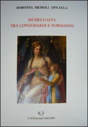 Sichelgaita tra longobardi e normanni - Dorotea Memoli Apicella  