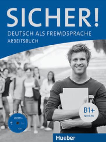 Sicher! Deutsch als Fremdsprache B1+. Arbeitsbuch. Per le Scuole superiori. Con CD Audio. Con espansione online. 2. - Michaela Perlmann-Balme |
