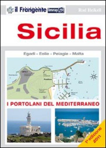 Sicilia. Isole Egadi, Eolie, Pelagie e Malta. Portolano del Mediterraneo - Rod Heikell | Rochesterscifianimecon.com