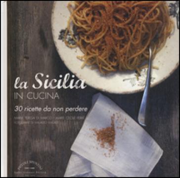La Sicilia in cucina. 30 ricette da non perdere - Maria Teresa Di Marco   Thecosgala.com