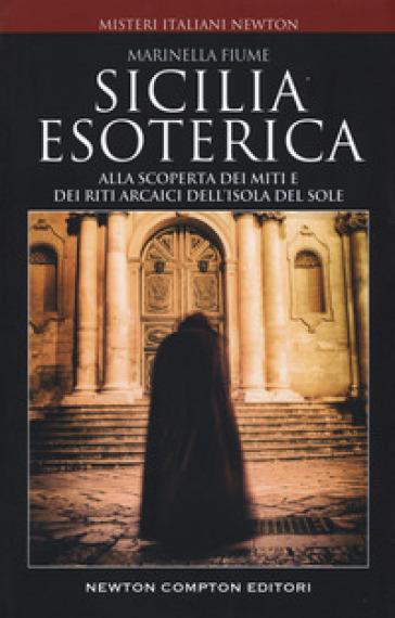 Sicilia esoterica - Marinella Fiume |