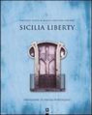 Sicilia liberty. Ediz. illustrata - Eugenio Rizzo | Jonathanterrington.com