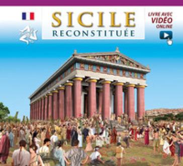 Sicilia ricostruita. Ediz. francese. Con video online - Fabiana Benetti |