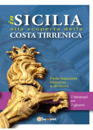 In Sicilia alla scoperta della costa tirrenica. Perle nascoste. Messina e dintorni - Cetty Tripoli. Studio di promozione turistica |