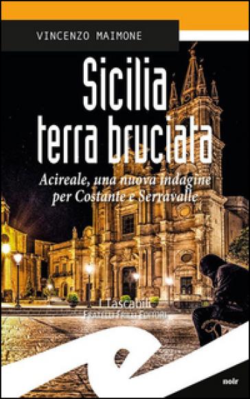 Sicilia terra bruciata. Acireale, una nuova indagine per Costante e Serravalle - Vincenzo Maimone   Rochesterscifianimecon.com