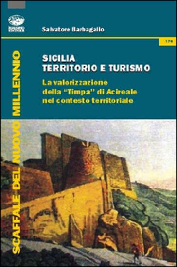 Sicilia territorio e turismo. La valorizzione della «Timpa» di Acireale nel contesto territoriale - Salvatore Barbagallo | Ericsfund.org