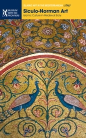 Siculo-Norman Art: Islamic Culture in Medieval Sicily