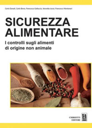 Sicurezza alimentare. I controlli sugli alimenti di origine non animale - Carlo Donati | Thecosgala.com