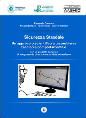 Sicurezza stradale. Un approccio scientifico a un problema tecnico e comportamentale. Con aggiornamento online - Pasquale Colonna | Ericsfund.org