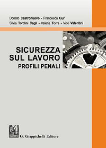 Sicurezza sul lavoro. Profili penali - Donato Castronuovo | Thecosgala.com