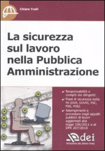 Sicurezza sul lavoro nella Pubblica Amministrazione (La) - Chiara Trulli | Jonathanterrington.com