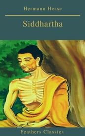 Siddhartha (Best Navigation, Active TOC)(Feathers Classics)