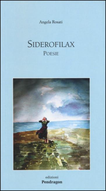 Siderofilax - Angela Rosati |