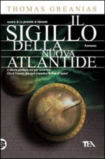 Sigillo della nuova Atlantide (Il) - Thomas Greanias |