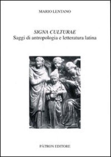 Signa culturae. Saggi di antropologia e letteratura latina - Mario Lentano   Rochesterscifianimecon.com