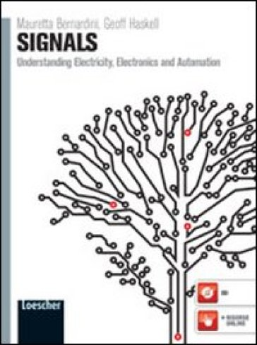 Signals. Understanding electricity, electronics and automation. Per le Scuole superiori. Con espansione online