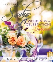 Signature Sasha: Weddings and Celebrations to Inspire