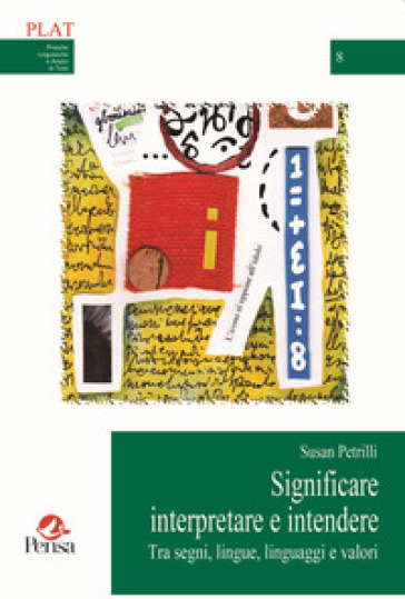 Significare interpretare e intendere. Tra segni, lingue, linguaggi e valori - Susan Petrilli | Ericsfund.org