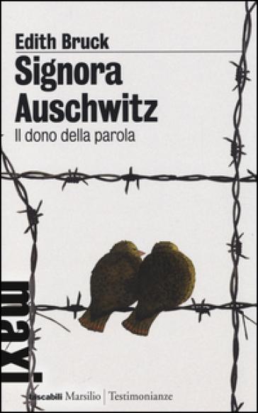 Signora Auschwitz. Il dono della parola - Edith Bruck   Rochesterscifianimecon.com