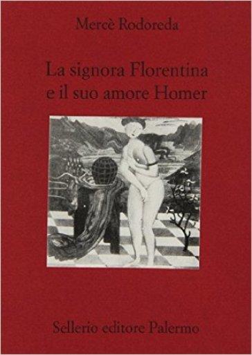 Signora Florentina e il suo amore Homer (La) - Mercè Rodoreda |