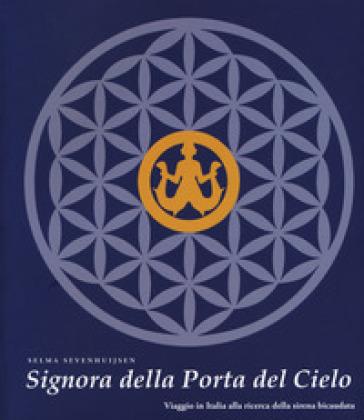 Signora della Porta del Cielo. Viaggio in Italia alla ricerca della sirena bicaudata - Selma Sevenhuijsen  