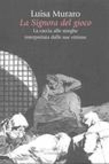 Signora del gioco. La caccia alle streghe interpretata dalle sue vittime (La) - Luisa Muraro pdf epub