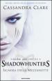 Signora della mezzanotte. Shadowhunters. 1.