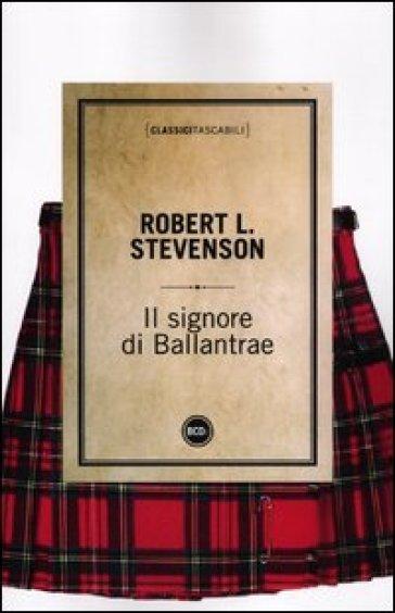 Signore di Ballantrae (Il) - Robert Louis Stevenson |