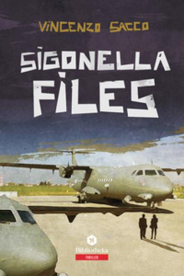 Sigonella files - Vincenzo Sacco pdf epub