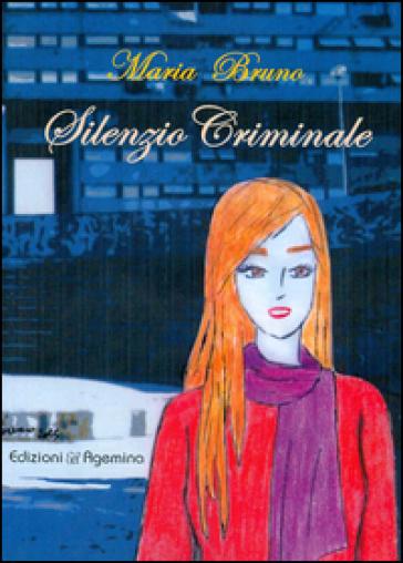 Silenzio criminale - Maria Bruno pdf epub