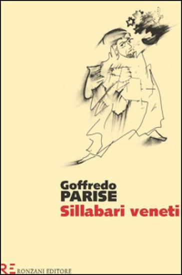Sillabari veneti - Goffredo Parise |