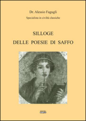 Silloge delle poesie di Saffo. Testo greco antico a fronte - Alessio Fagugli  