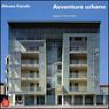 Silvano Faresin. Avventura urbana. Ediz. italiana e inglese - Gabriele Cappellato |